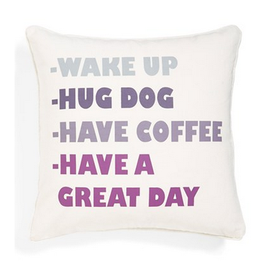 Have A Great Day Pillow