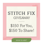 Mother's Day Giveaway: $150 Stitch Fix Credit For You & $150 to Share!